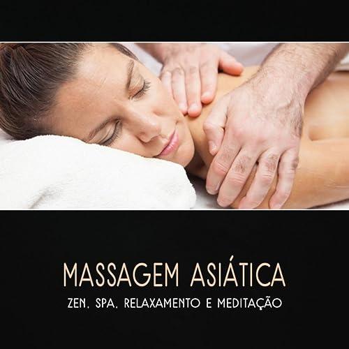 Massagem Asiática - Zen, Spa, Relaxamento e Meditação ...