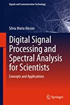 Digital Signal Processing and Spectral Analysis for Scientists: Concepts and Applications (Signals and Communication Technology)