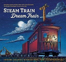 Steam Train, Dream Train by [Sherri Duskey Rinker, Tom Lichtenheld]
