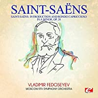 Saint-Sa毛ns: Introduction and Rondo Capriccioso in A Minor, Op. 28 by Camille Saint-Sa毛ns