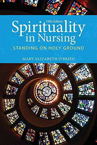 Spirituality in Nursing: Standing on Holy Ground (O'Brien, Spirituality in Nursing)