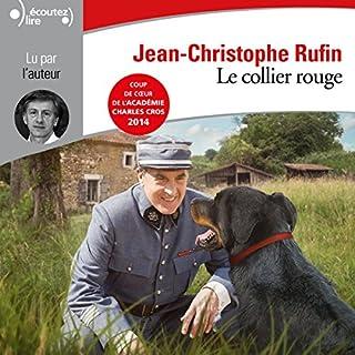 Le collier rouge                   De :                                                                                                                                 Jean-Christophe Rufin                               Lu par :                                                                                                                                 Jean-Christophe Rufin                      Durée : 3 h et 28 min     53 notations     Global 4,4
