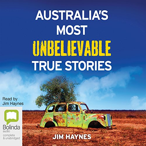 Couverture de Australia's Most Unbelievable True Stories
