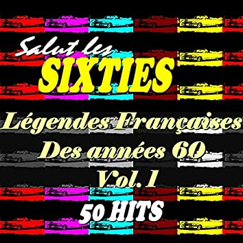 Salut les Sixties: Legendes francaises des années 60, Vol. 1