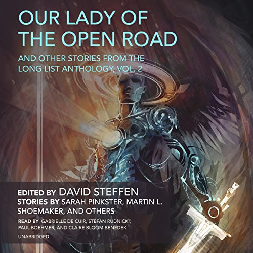 Our Lady of the Open Road, and Other Stories from the Long List Anthology, Vol. 2 audiobook cover art