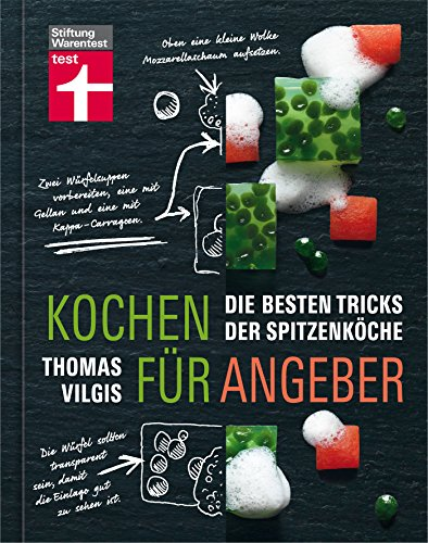 Kochen für Angeber: Die besten Tricks der Spitzenköche – Ein Buch, das die Geheimnisse der großen Spitzenköche verrät