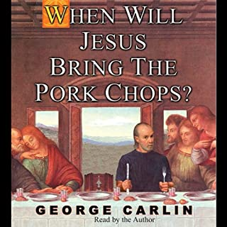 When Will Jesus Bring the Pork Chops? cover art