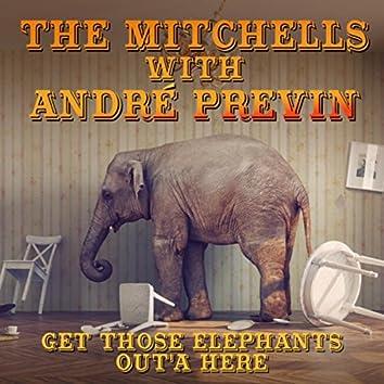 Get Those Elephants Out'a Here