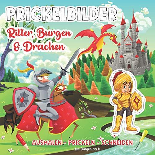 Prickelbilder Ritter, Burgen & Drachen: Prickelvorlagen für Jungen ab 4 Jahren | Prickeln, Ausmalen, Ausschneiden für Kinder | Bastelbuch ab 4 Jahren