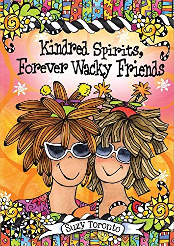 Compare Textbook Prices for Kindred Spirits, Forever Wacky Friends, by Suzy Toronto | Blue Mountain Arts Heart-to-Heart Hardcover Gift Book, 7.3 x 5.2 in., 44 pages | Sweet and Funny Christmas or Birthday Friendship Gift for Her  ISBN 9781598428322 by Suzy Toronto,Blue Mountain Arts