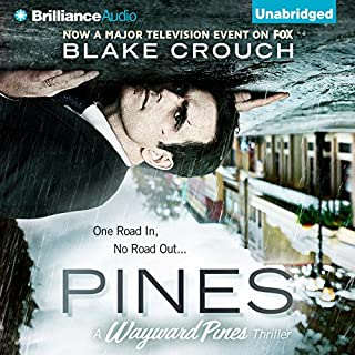 Pines                   Written by:                                                                                                                                 Blake Crouch                               Narrated by:                                                                                                                                 Paul Michael Garcia                      Length: 8 hrs and 33 mins     13 ratings     Overall 4.0