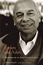 Embers and Ashes: Memoirs of an Arab Intellectual