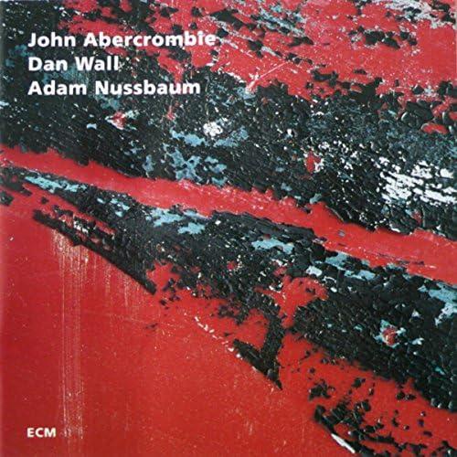 John Abercrombie, Dan Wall & Adam Nussbaum