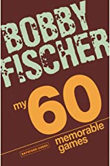 My 60 Memorable Games: chess tactics, chess strategies with Bobby Fischer Kindle Edition