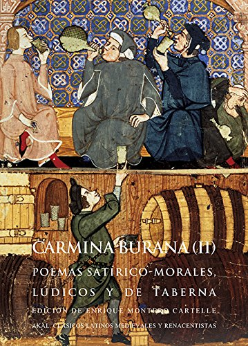 Carmina Burana (II): Poemas satírico-morales, lúdicos y de taberna: 31 (Clásicos latinos medievales y renacentistas)