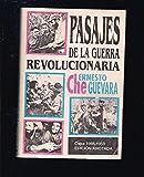 PASAJES DE LA GUERRA REVOLUCIONARIA. CUBA 1956-1959. EDICION ANOTADA