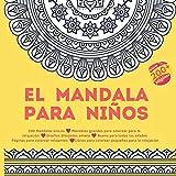 El Mandala para niños - 200 Mandalas únicos - Mandalas grandes para colorear para la relajación - Diseños dibujados a mano - Bueno para todas las ... para colorear pequeños para la relajación