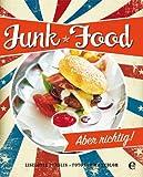 Junk Food: Aber richtig! (German Edition)