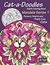 Cat-a-Doodles Adult Coloring Book: Mandala Series 1: Flowers, Hearts and Really Cute Cats (Volume 2)