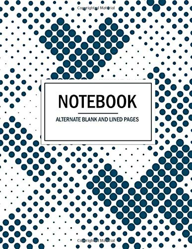 Notebook Alternate Blank And Lined Pages: Dual Blank And Lined Notebook