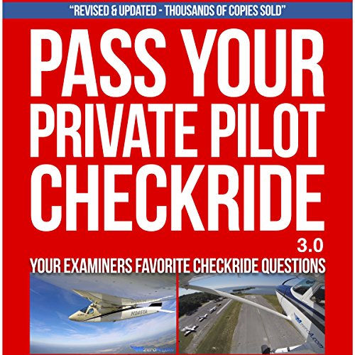 Pass Your Private Pilot Checkride: Your FAA Checkride Examiners Favorite Questions audiobook cover art