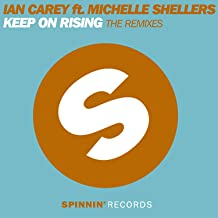 Keep On Rising (feat. Michelle Shellers) [The Remixes]