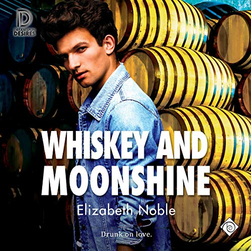 Whiskey and Moonshine (Dreamspun Desires, book 74) - Elizabeth Noble