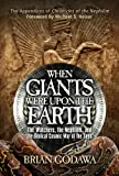 When Giants Were Upon the Earth: The Watchers, the Nephilim, and the Biblical Cosmic War of the Seed (Chronicles of the Nephilim)