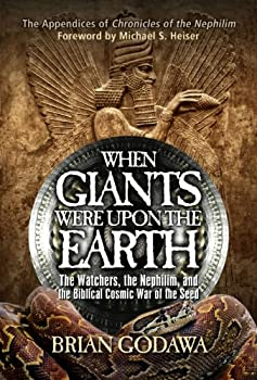 When Giants Were Upon the Earth  The Watchers the Nephilim and the Biblical Cosmic War of the Seed  Chronicles of the Nephilim