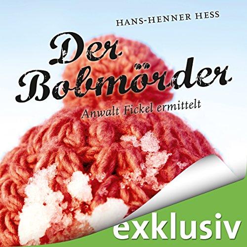 Der Bobmörder: Anwalt Fickel ermittelt (Anwalt Fickel 2) audiobook cover art