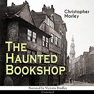 The Haunted Bookshop                   By:                                                                                                                                 Christopher Morley                               Narrated by:                                                                                                                                 Victoria Bradley                      Length: 5 hrs and 34 mins     1 rating     Overall 1.0