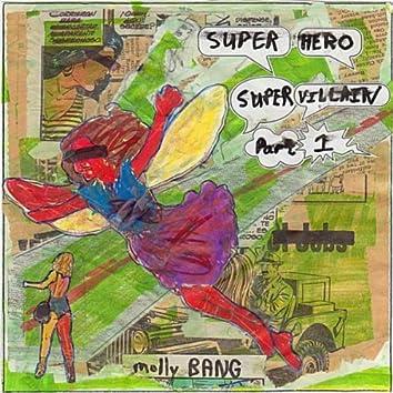 Superhero/Supervillain, Pt. 1