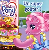 SUPER GOUTER MY LITTLE PONY (Mon petit poney) (French Edition)