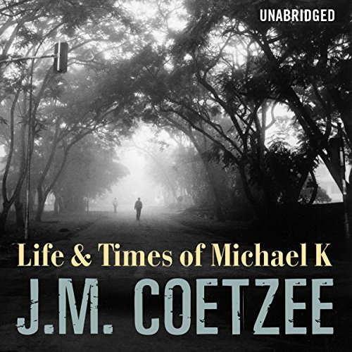 Life and Times of Michael K audiobook cover art