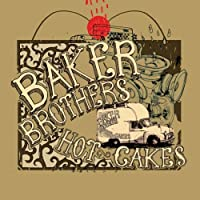 Hot Cakes: Live in Japan by Baker Brothers (2007-04-06)