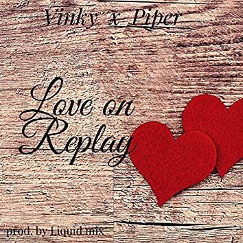 Love on Replay