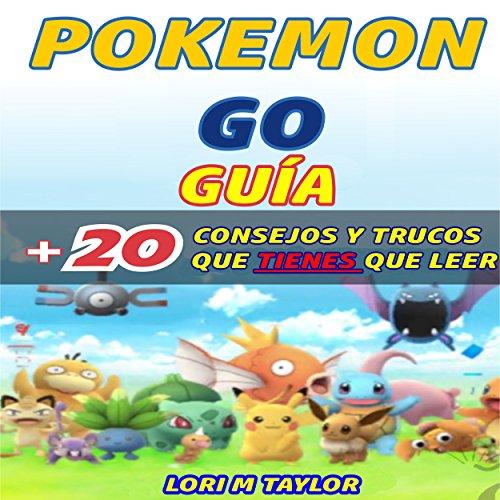 Pokémon Go: Guía más 20 consejos y trucos que tienes que leer [Pokémon Go: Guide Plus 20 Tips and Tricks] audiobook cover art