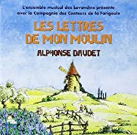 Lettres De Mon Moulin by Alphonse Daudet & Various Artists (2006-01-01)