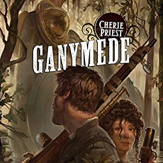 Ganymede     Clockwork Century, Book 4              By:                                                                                                                                 Cherie Priest                               Narrated by:                                                                                                                                 Edoardo Ballerini                      Length: 12 hrs and 9 mins     191 ratings     Overall 4.3