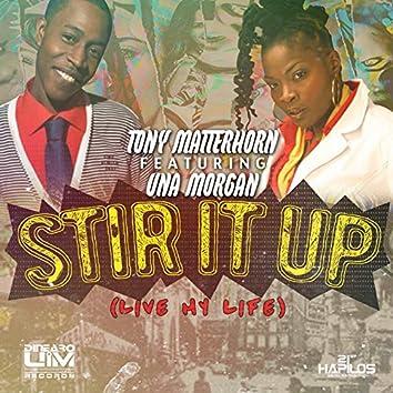 Stir It Up (Live My Life) - Single