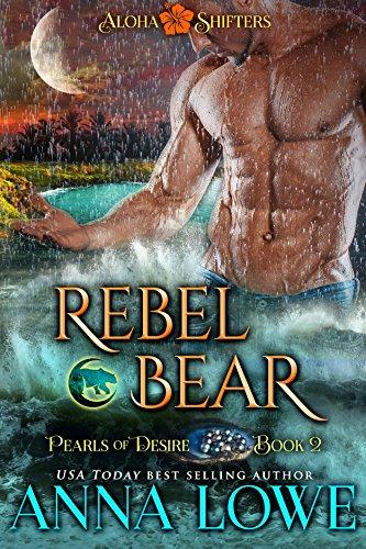 Rebel Bear (Aloha Shifters: Pearls of Desire Book 2) (English Edition)