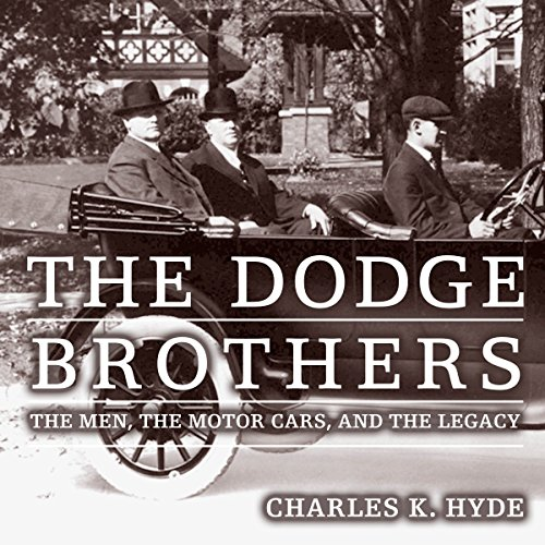 Couverture de The Dodge Brothers: The Men, the Motor Cars, and the Legacy