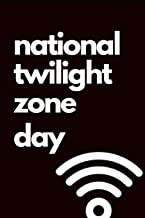 National Twilight Zone Day: May 11th Celebrate National Twilight Zone Day Gift Journal: This Is a Blank Lined Diary That M...