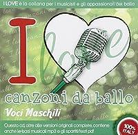 I Love Canzoni Da Ballo Voci Maschili