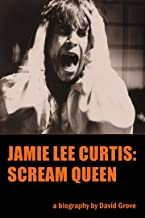 Jamie Lee Curtis: Scream Queen