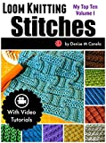 Loom Knitting Stitches: My Top Ten Volume 1...