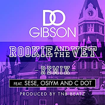 Rookie and the Vet (feat. Sese, C-Dot, Osiym) [Remix]
