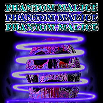 Phantom Malice