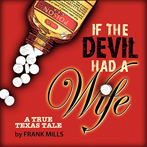 If the Devil Had a Wife                   By:                                                                                                                                 Frank Mills                               Narrated by:                                                                                                                                 A.T. Chandler                      Length: 8 hrs and 8 mins     42 ratings     Overall 4.1