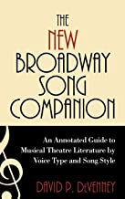 The New Broadway Song Companion: An Annotated Guide to Musical Theatre Literature by Voice Type and Song Style